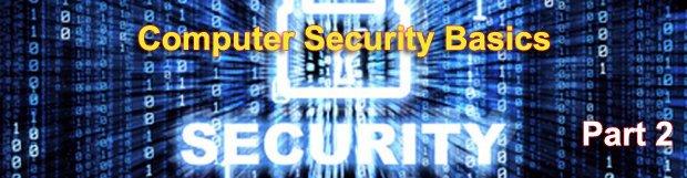Computer Security Basics. Part 2