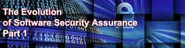 The Evolution of Software Security Assurance. Part 1
