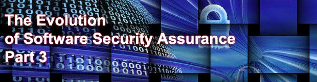 The Evolution of Software Security Assurance. Part 3