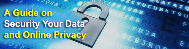 A Guide on Security Your Data and Online Privacy in Easy Way