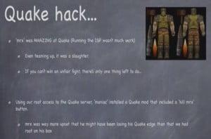 The Quake hack
