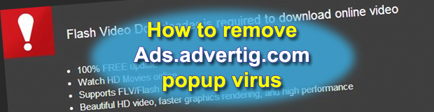 Remove Ads.advertig.com popup virus. Advertig.com ads removal for Chrome, Firefox, Internet Explorer