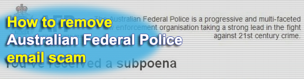 AFP email scams: beware of fake Australian Federal Police subpoena viruses
