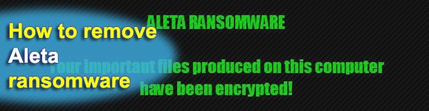 Aleta ransomware removal: how to decrypt .aleta virus files