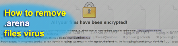 Decrypt .arena files virus and remove Arena ransomware