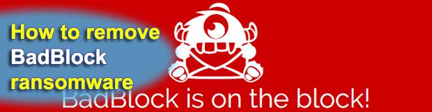 BadBlock ransomware: remove virus and restore files
