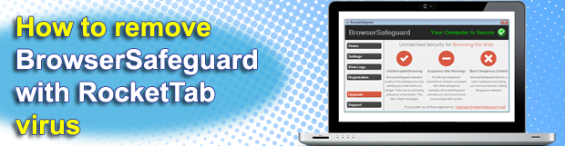 Remove BrowserSafeguard with RocketTab virus in Firefox, Chrome and IE