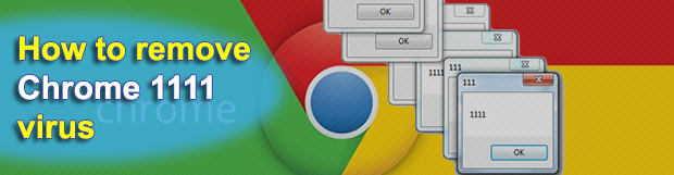 Google Chrome 1111 error virus removal