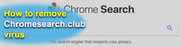 How to remove chromesearch.club redirect virus