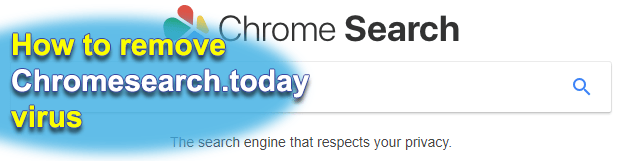 Chromesearch.today removal from Chrome, Mozilla Firefox and IE