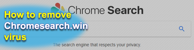 Remove chromesearch.win virus from Chrome, Firefox and IE