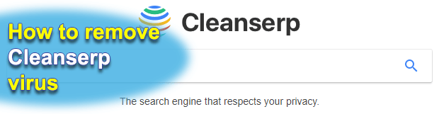 Remove Cleanserp virus in Chrome, Firefox and IE
