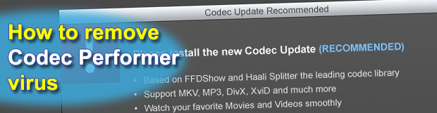 Remove Codec Performer Update virus. Fishcod.com popup removal for Chrome, Firefox, Internet Explorer
