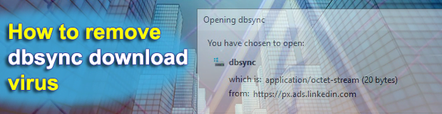 Dbsync download virus: px.ads.linkedin.com popups removal