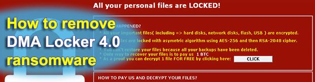 DMA Locker 4.0: decrypt and remove ransomware
