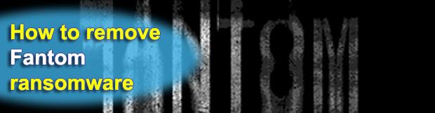 Fantom ransomware removal: decrypt .fantom virus files