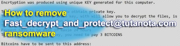 Fast_decrypt_and_protect@tutanota.com ransomware file decryption