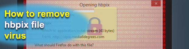 Remove hbpix file virus downloaded by Chrome and Firefox