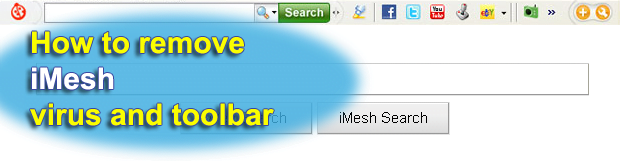 Remove Search.iMesh.net virus. iMesh Search engine removal for Firefox, Internet Explorer and Chrome