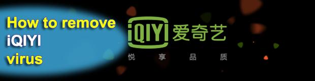 Uninstall iQIYI video ads virus in Chrome, Firefox, IE