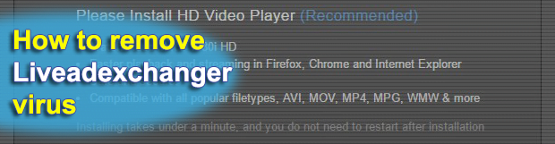 Remove Liveadexchanger virus in Chrome, Firefox and IE