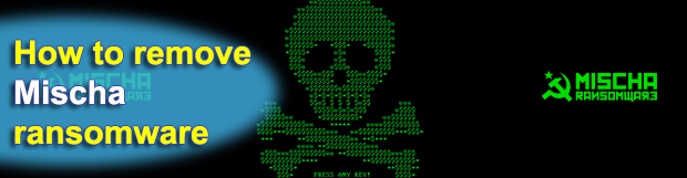 Decrypt Mischa ransomware – recover files and remove virus