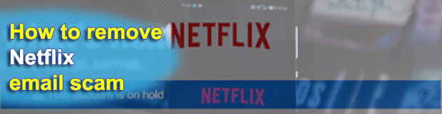 Netflix email scam – August 2019