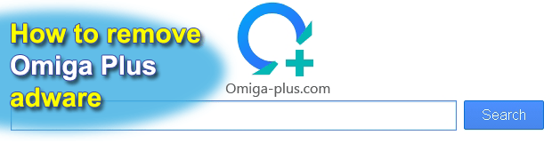 Remove Omiga Plus. Isearch.omiga-plus.com virus removal for Chrome, Firefox, IE