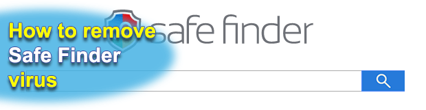 Remove Safe Finder virus (search.safefinder.com) in Chrome, Firefox and IE