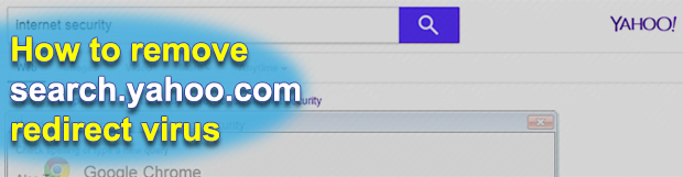 Remove search.yahoo.com browser hijacker in Chrome, Firefox, IE and Safari