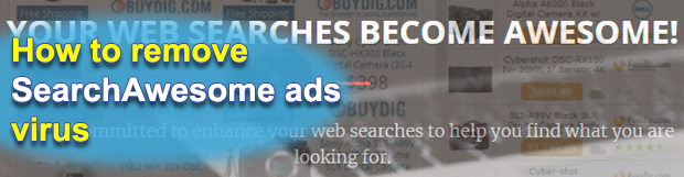 Get rid of SearchAwesome ads virus in Chrome, Firefox and IE