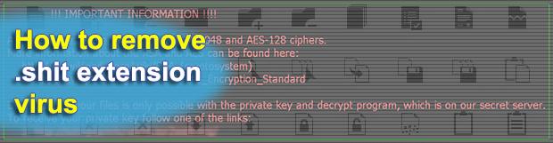 Decrypt .shit files virus – Shit ransomware removal