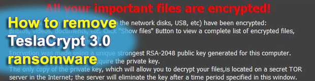 TeslaCrypt 3.0 – decrypt files and remove the ransomware