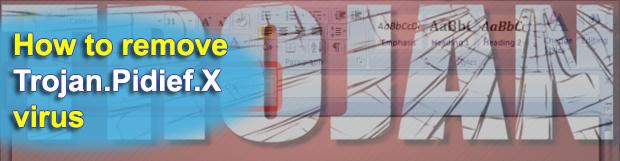 How to remove Trojan.Pidief.X malware