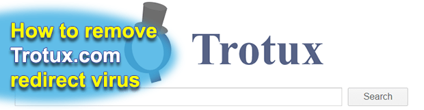 Remove Trotux virus from Chrome, Firefox and IE