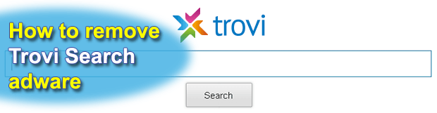 Remove Trovi Search virus. Trovi.com removal for Chrome, Firefox and IE