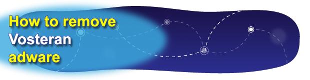 Remove Vosteran Search. WSE_Vosteran virus removal for Firefox, Explorer, Chrome