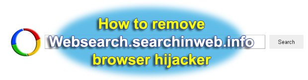 Remove Websearch.searchinweb.info virus. Searchinweb.info redirect removal for Chrome, Firefox and Explorer browsers