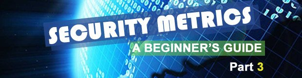 Security Metrics: A Beginner's Guide. Part 3