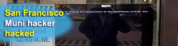 San Francisco MUNI hacker hacked