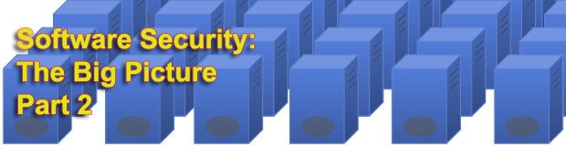 Software Security: The Big Picture. Part 2